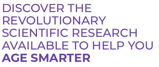 Recent revolutionary scientific research to age smarter